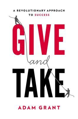 Give and Take: A Revolutionary Approach to Success book cover
